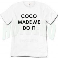 Coco Made Me Do It Cheap Graphic Tees