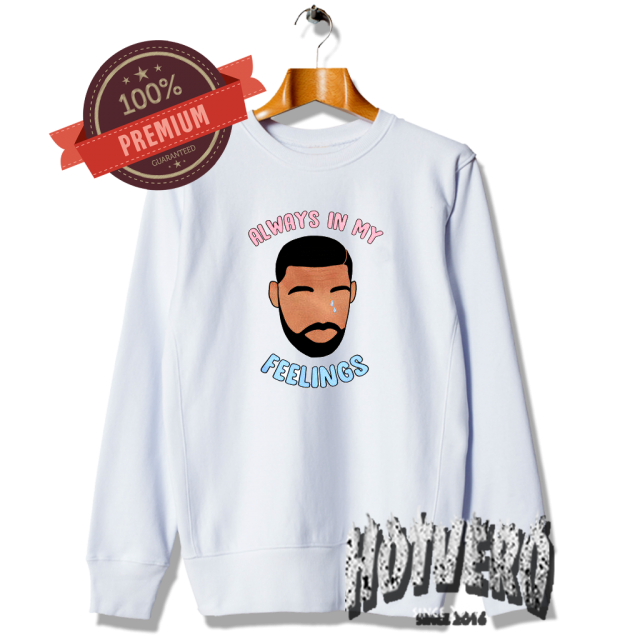 Cool Drake In My Feelings Unisex Sweatshirt