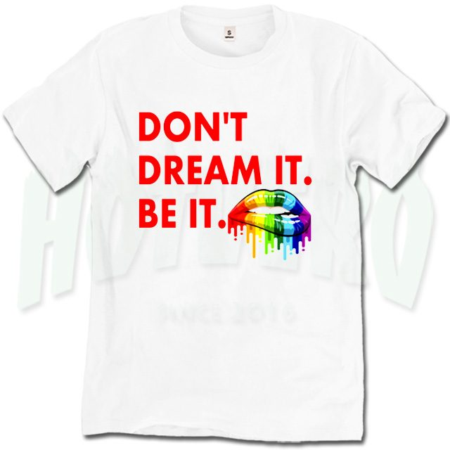 Don't Dream It Be It Rocky Horror T Shirt