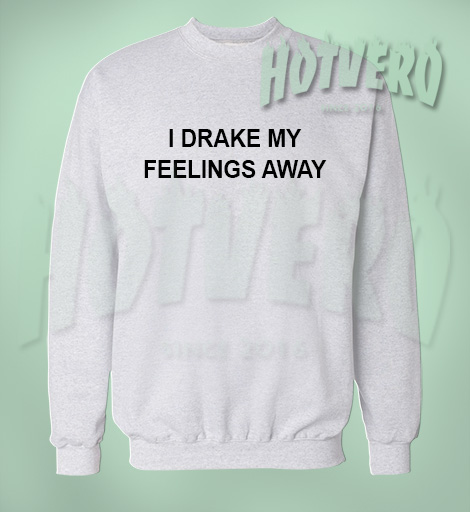 Drake In My Feeling Lyrics Unisex Sweatshirt