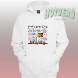 Friends TV Show Quote Hoodie - They Don't Know