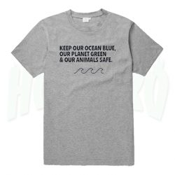 Keep Our Ocean Blue Our Planet Green Earth Day T Shirt