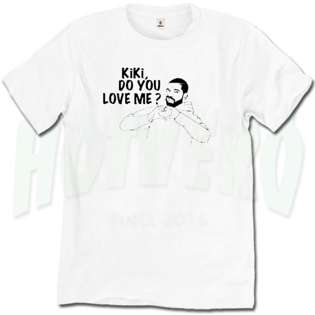 Kiki Do You Love Me Drake Lyrics T Shirt