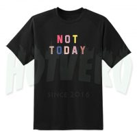Not Today Colorful Slogan T Shirt
