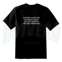 Nothing Is Better Popular Quote On T Shirt