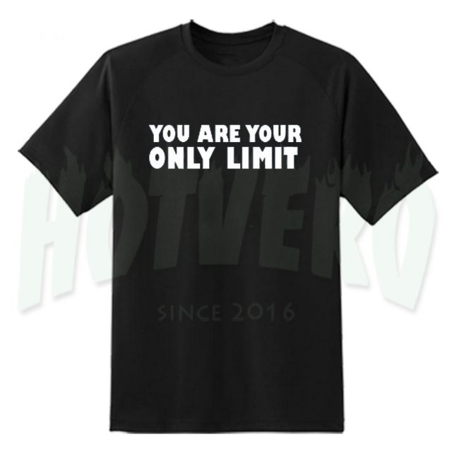You Are Your Only Limit Romantic Quote T Shirt