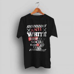 Anti Off White Supreme Social Club BBC Collabs T Shirt