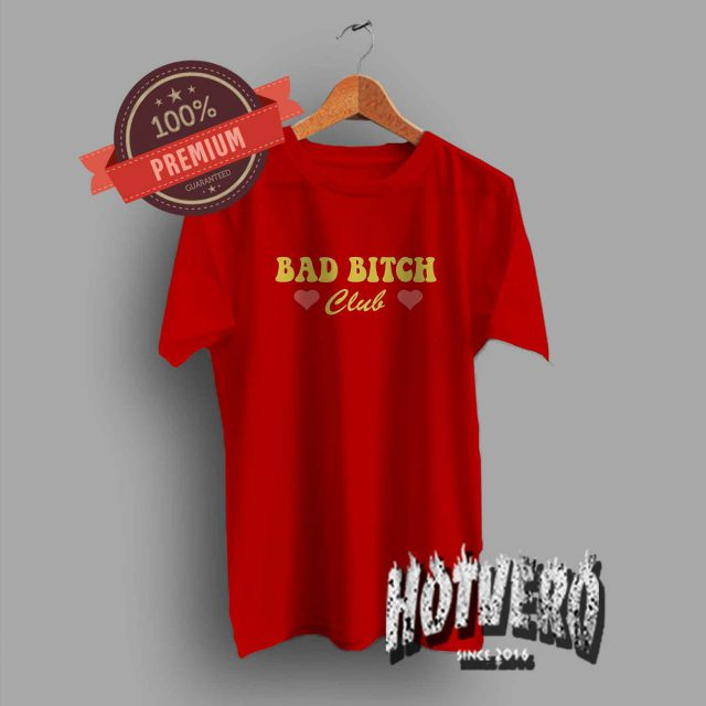 Bad Bitch Club Cool T Shirt For Teen