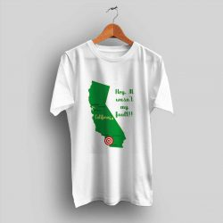 California Earthquake Was Not My Fault T Shirt