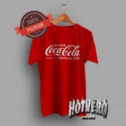 Drink Coca Cola Enjoy That Refreshing Quote T Shirt