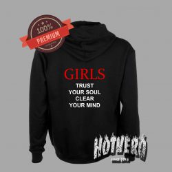 Girls Trust Your Soul Clear Your Mind Quote Pullover Hoodie