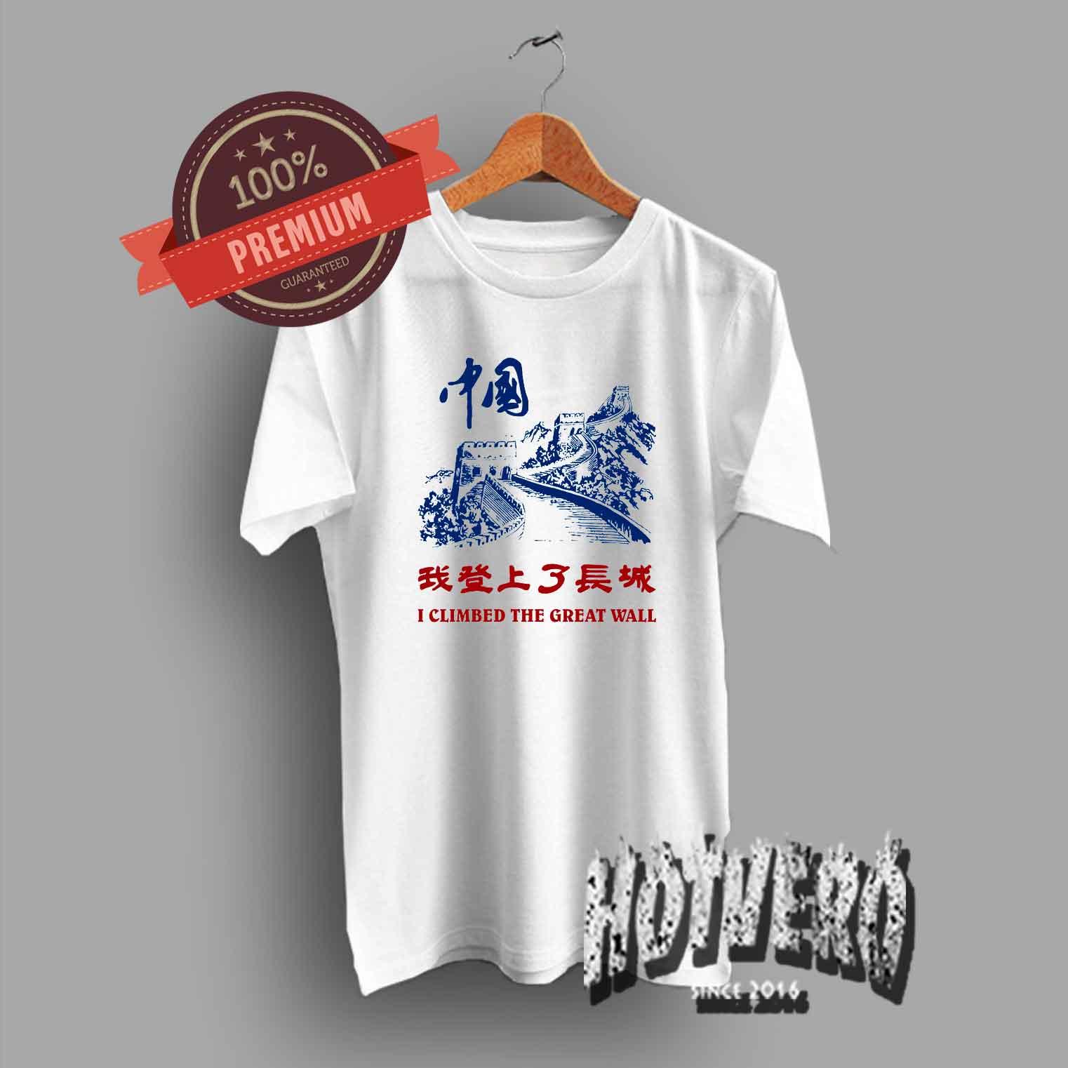 ed1f44e6 I Climbed The Great Wall China Cute T Shirt - HotVero.com