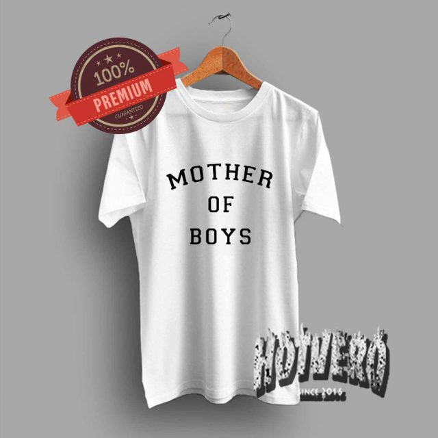 Mother Of Boys Cute T Shirt For Mamas