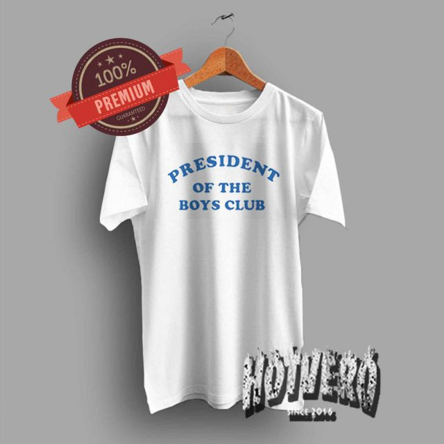 President Of The Boys Club Graphic T Shirt