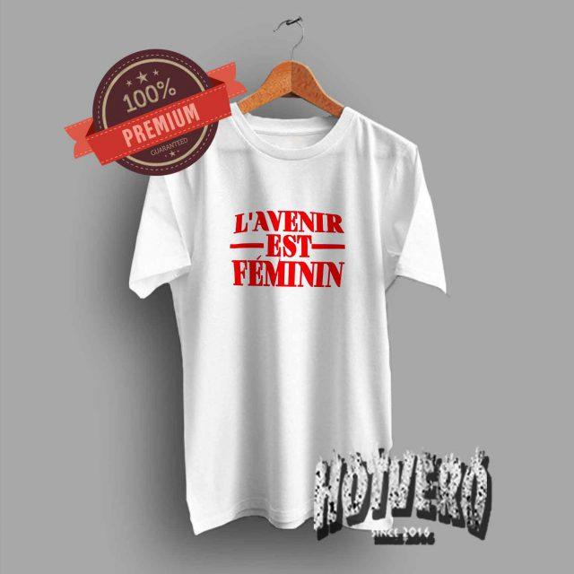 The Future Is Female L'Avenir Est Feminin T Shirt