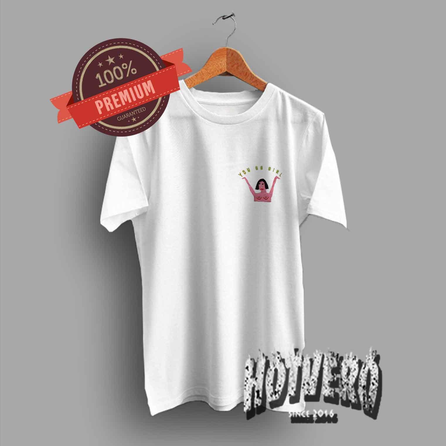 You Go Girl Cute T Shirt For Teen - HotVero