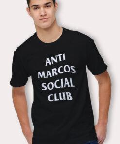 Anti Marcos Social Club Parody T Shirt