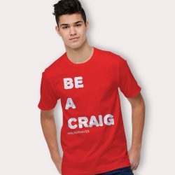 Be A Craig Walkerhayes T Shirt