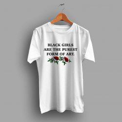 Black Girls Quotes T Shirt