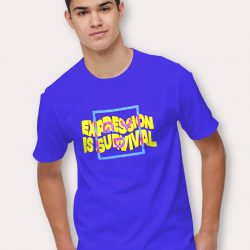 Cheap Expression Is Survival Slogan T Shirt