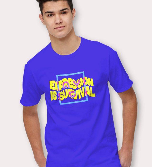 Cheap Expression Is Survival Slogan T Shirt