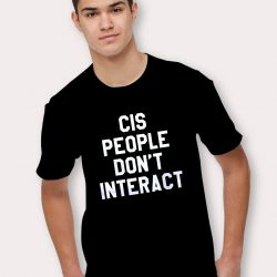 Cis People T Shirt