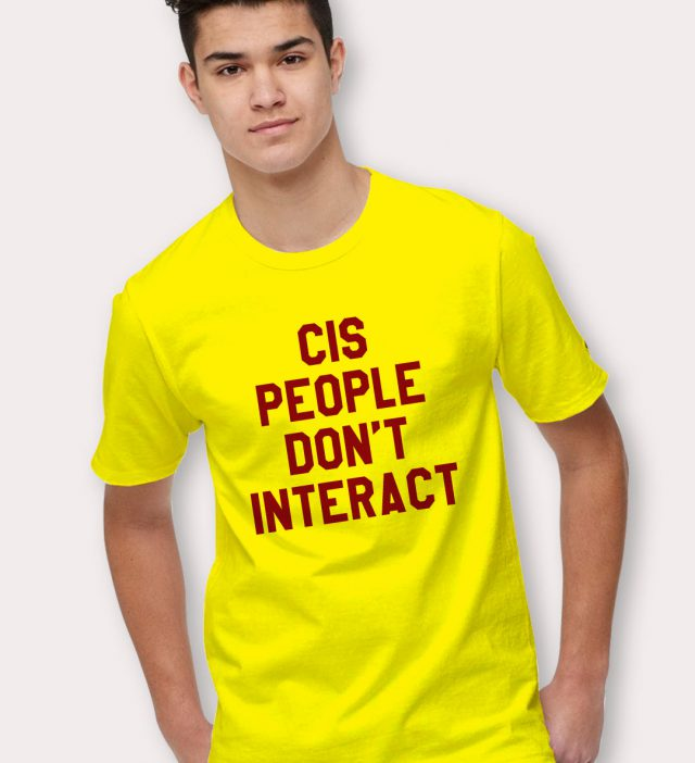 I Hate Cis People T Shirt