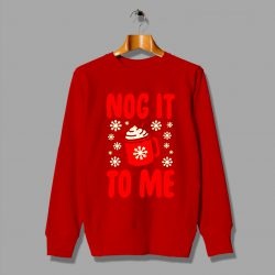 Nog It To Me Sweater