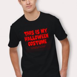 This Is My Halloween Costume Saying T Shirt