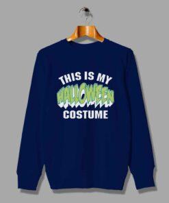 This Is My Halloween Costume Unisex Sweatshirt