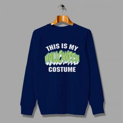 This Is My Halloween Costume Unisex Sweatshirt