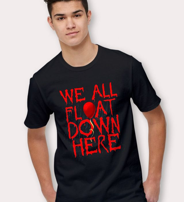 We All Float Down Here Halloween T Shirt