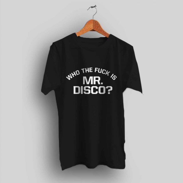 Who The Fuck Is Mr Disco PATD T Shirt
