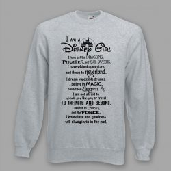 I Am Disney Girl Quote Unisex Sweatshirt Design