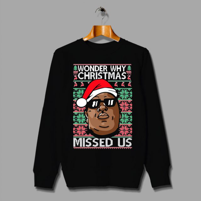 Biggie Notorious B.I.G Wonder Why Christmas Missed Us Christmas Sweater