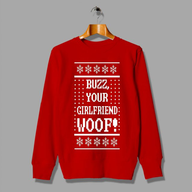 Buzz Your Girlfriend Woof funny Christmas ugly costume sweater