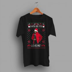Drake Parody Santa Do You Love Me Christmas T Shirt