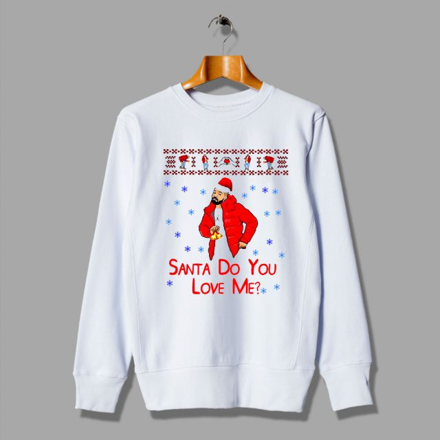 Drake Ugly Christmas Sweater Santa Do You Love Me