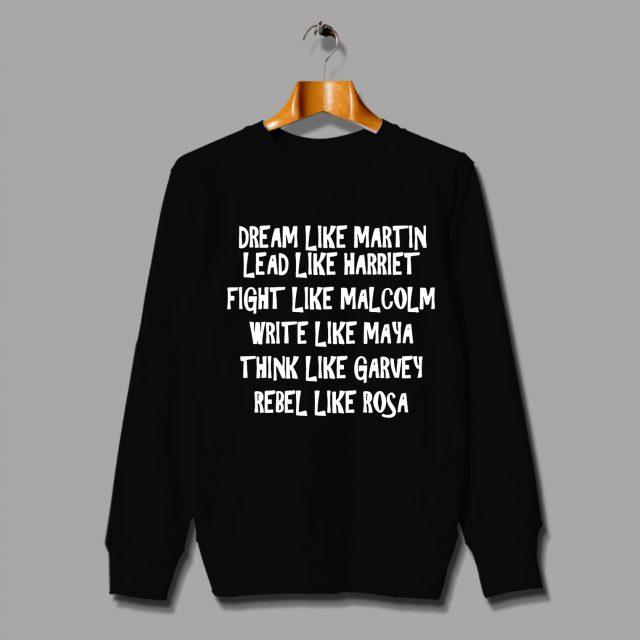 Dream Like Martin Lead Like Harriet Black Lives Matter Sweatshirt
