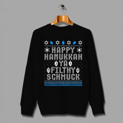 Happy Hanukkah Ya Filthy Schmuck Ugly Sweater