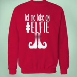 Let Me Take An Elfie Elf Quote Sweatshirt