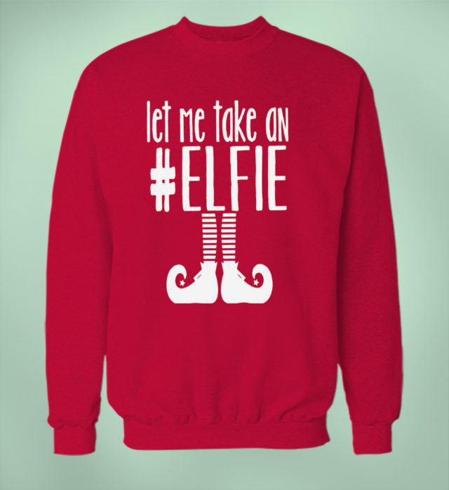 Let Me Take An Elfie Elf Quote Sweatshirt
