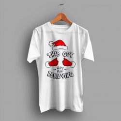 This Guy Won't Stop Believing Christmas T Shirt