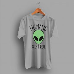 Alien Humans Aren't Real Cheap Science Outer Space Head Face T ShirtAlien Humans Aren't Real Cheap Science Outer Space Head Face T Shirt