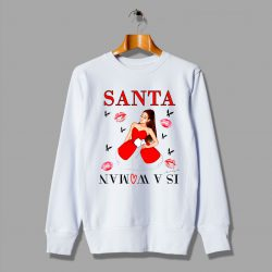 Ariana Grande Santa Is Woman Christmas Sweatshirt