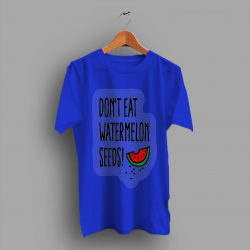 Baby Expecting Don't Eat Watermelon Seeds for Mom T Shirt