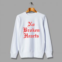 Cheap No Broken Hearts Unisex Sweatshirt