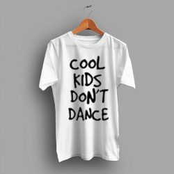 Cool Kids Don't Dance of The Night T Shirt