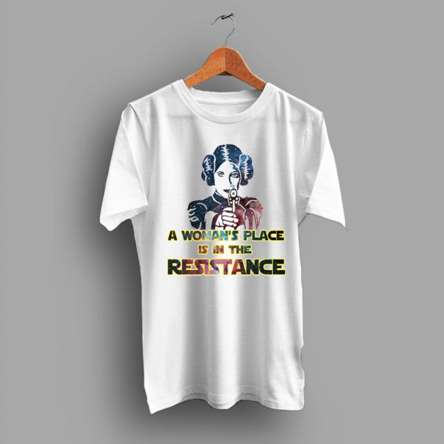 Feminist A Woman's Place is In The Resistance Gift T shirt