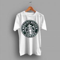 Mom Needs Coffee Starbucks Lovers T Shirt